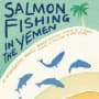 Salmon Fishing in the Yemen Poster