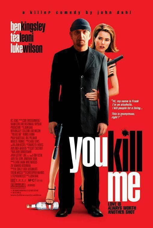 You Kill Me Picture