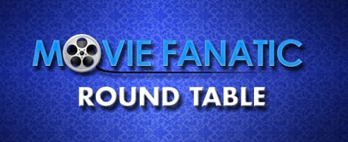Movie Fanatic Round Table Pic