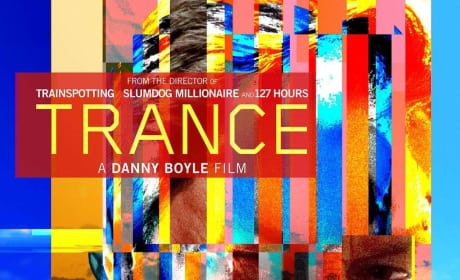 Trance Red Band Trailer Debuts: Your Life Depends On It