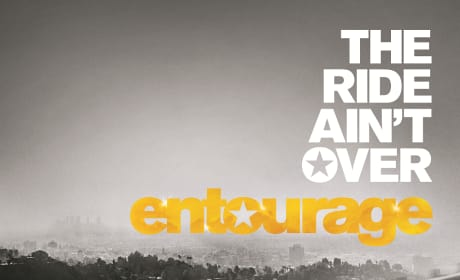 Entourage Poster: The Ride Ain't Over For Vincent and The Boys