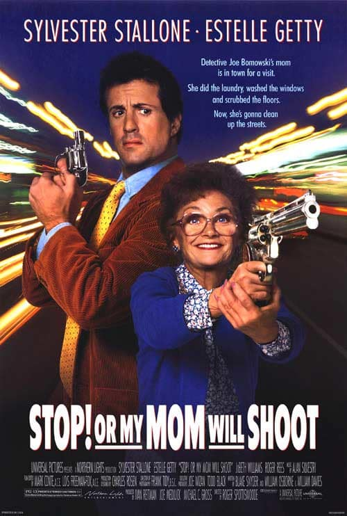 Stop! Or My Mom Will Shoot Poster