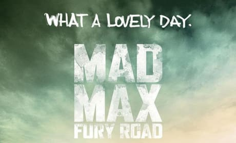 Mad Max Fury Road Poster: It's a Lovely Day!