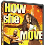 How She Move DVD