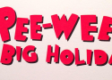 Pee-Wee's Big Holiday Starts Shooting: Paul Reubens Is Back!