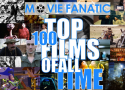 Top 10 Films of All Time: Capping Off Movie Fanatic's Top 100