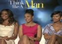 Think Like a Man Exclusive: Gabrielle Union, Regina Hall & Meagan Good Give Film Secrets